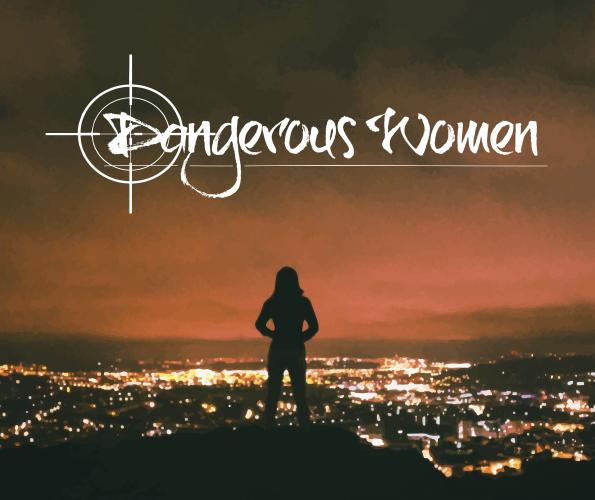 Year of Dangerous Women