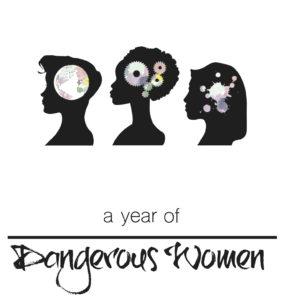 Dangerous Women Project